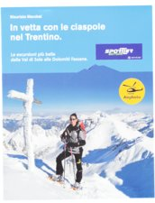 Attrezzatura > Carte topografiche / libri > Angolo dei libri >  Sportler In vetta con le ciaspole nel Trentino